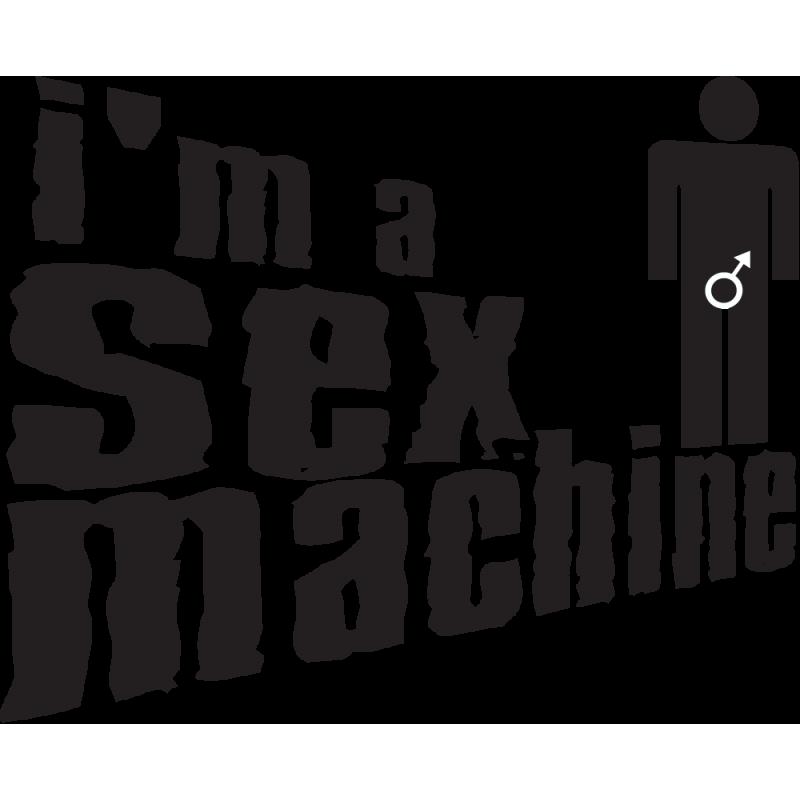 Sticker I Am A Sex Machine