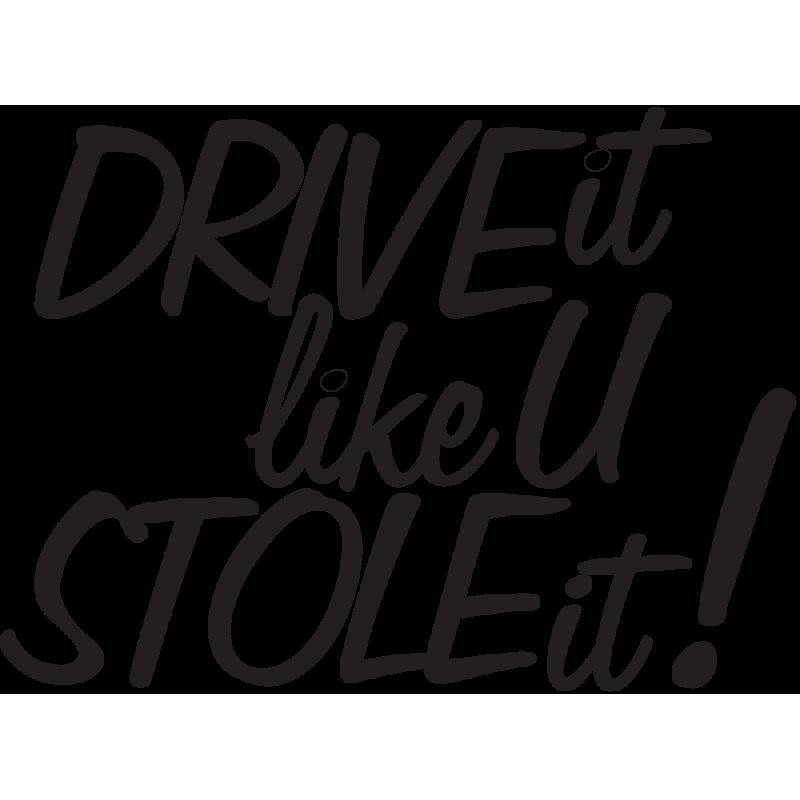 Sticker Jdm Drive It Like U Stole It