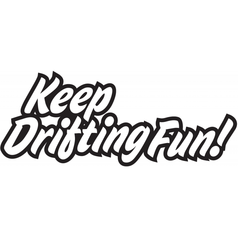 Sticker Jdm Keep Drifting Fun!