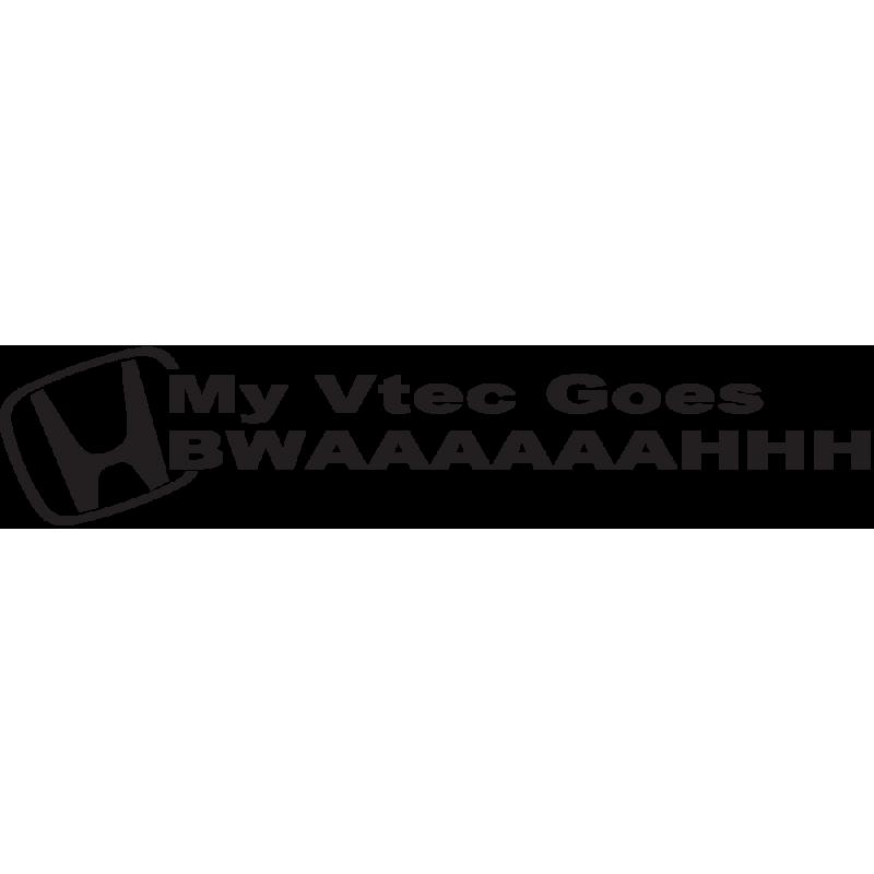 Sticker Jdm My Vtec Goes Bwah