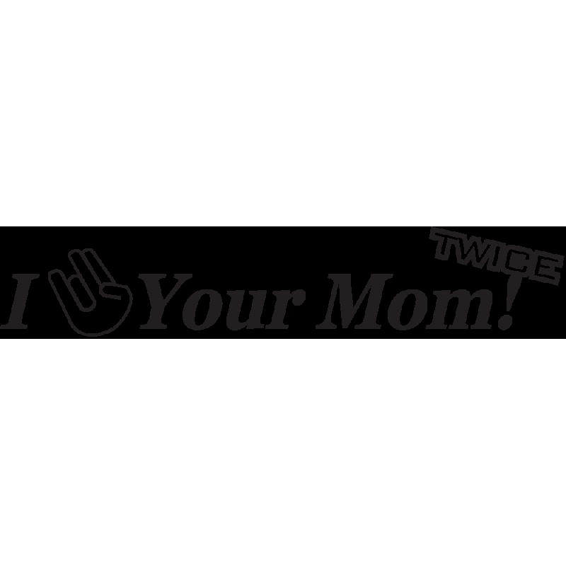 Sticker Jdm I *** Your Mom Twice